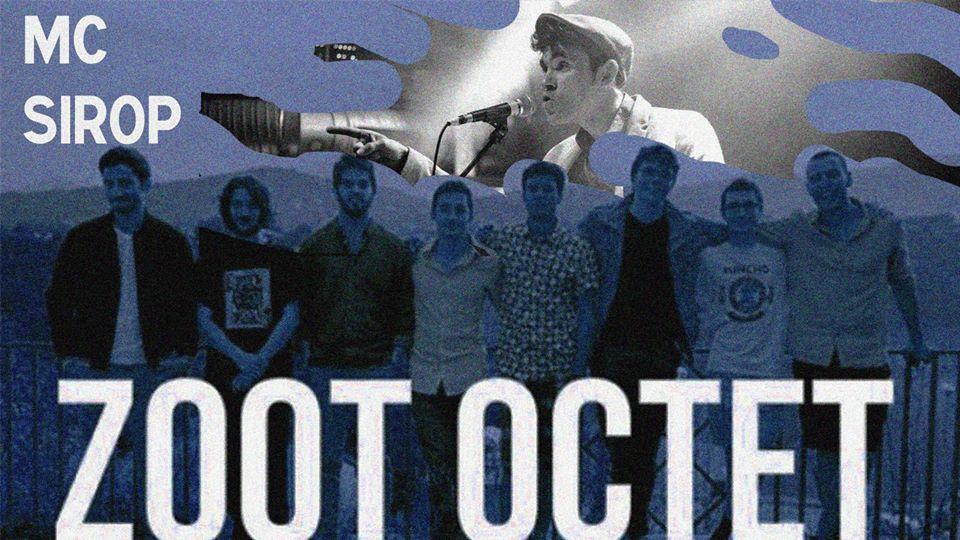 2 Concerts – Mc Sirop suivi du ZOOT OCTECT